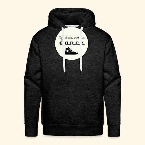 Trust me, you can dance - Sweat-shirt à capuche Premium pour hommes