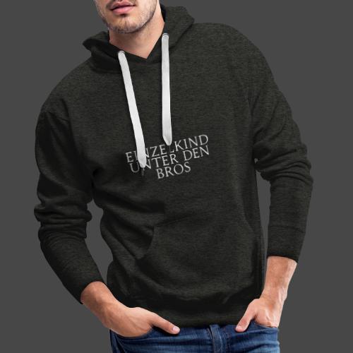 Einzelkind unter den Bros - Männer Premium Hoodie