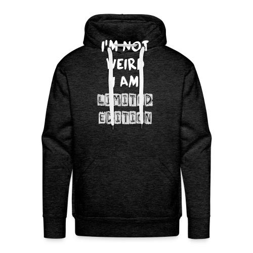 I'm not weird but limited - Männer Premium Hoodie