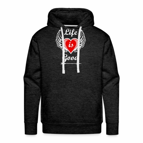 Life is good - Männer Premium Hoodie