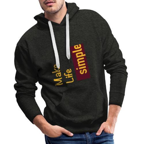Make Life Simple - Sweat-shirt à capuche Premium pour hommes