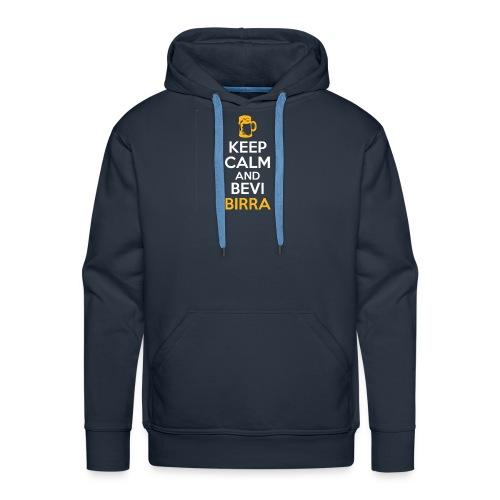 KEEP CALM AND BEVI BIRRA - Felpa con cappuccio premium da uomo