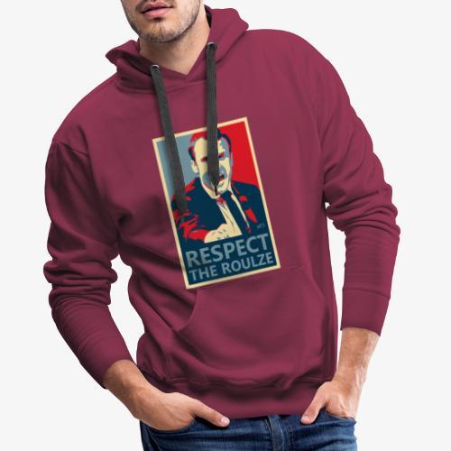 Respect The Roulze ! - Sweat-shirt à capuche Premium pour hommes