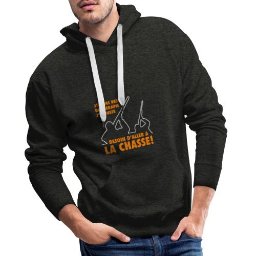 J'ai pas besoin de therapie ! (Chasse) - Sweat-shirt à capuche Premium pour hommes