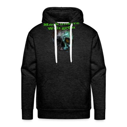 Mach unsere Welt grün - Männer Premium Hoodie