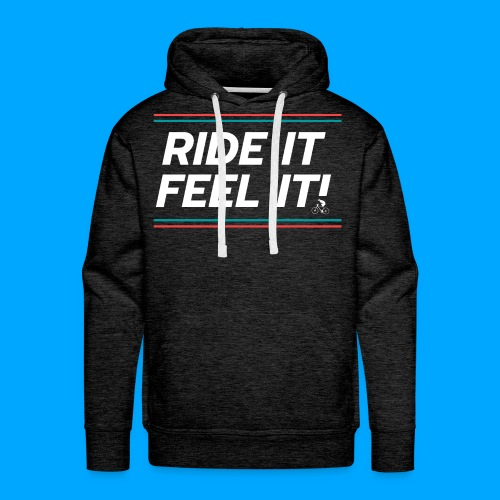 RIDE IT FEEL IT - Männer Premium Hoodie