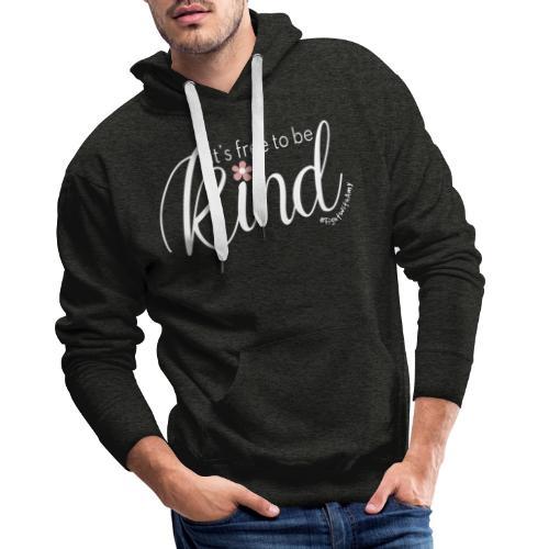 Amy's 'Free to be Kind' design (white txt) - Men's Premium Hoodie