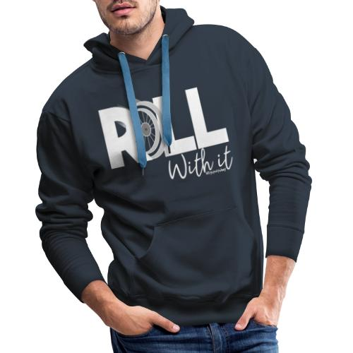 Amy's 'Roll with it' design (white text) - Men's Premium Hoodie