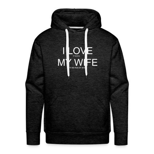 I Love My Wife - Mannen Premium hoodie