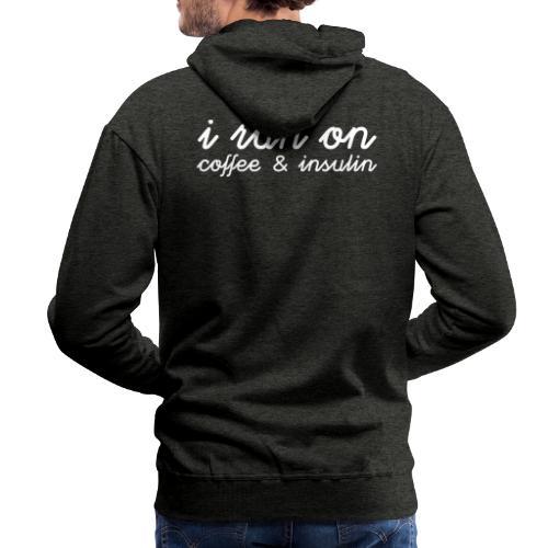 I run on coffee & insulin v4 TAKA - Miesten premium-huppari