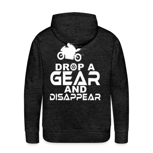 Drop a gear and disappear - Men's Premium Hoodie