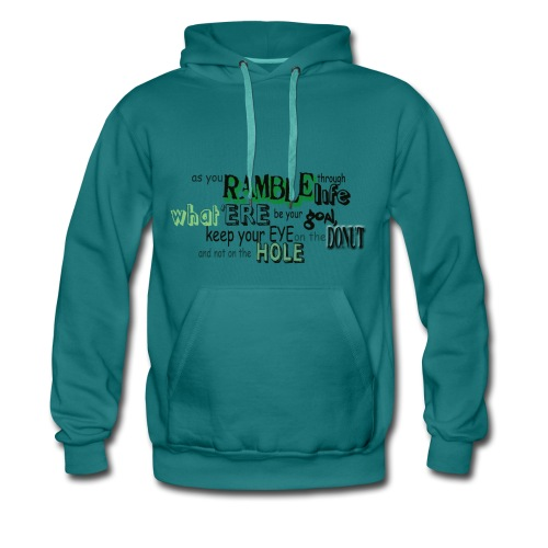 as-you-ramble-through-life - Mannen Premium hoodie