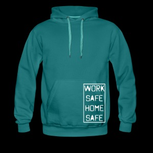 Work Safe Home Safe - Men's Premium Hoodie