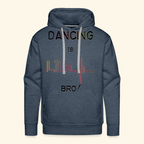 Dancing is Life - Sweat-shirt à capuche Premium pour hommes