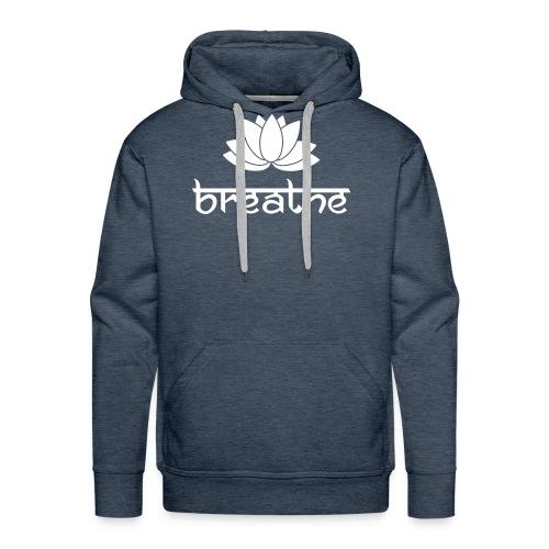 Yoga Meditation Mindfulness T-Shirt Breathe - Männer Premium Hoodie