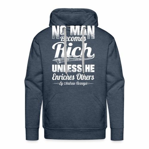 No man becomes rich - Herre Premium hættetrøje