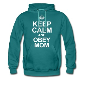 Keep calm and obey mom - Männer Premium Hoodie