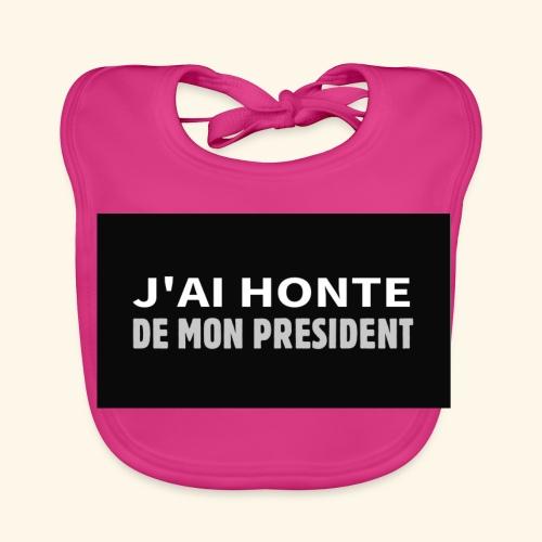 Honte de mon président - Bavoir bio Bébé