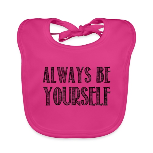 Always be yourself - Bavoir bio Bébé