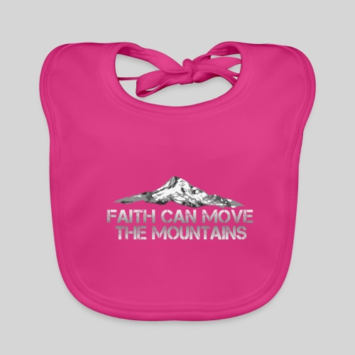 faith can move the mountains aus Matthäus 17,20 - Baby Bio-Lätzchen