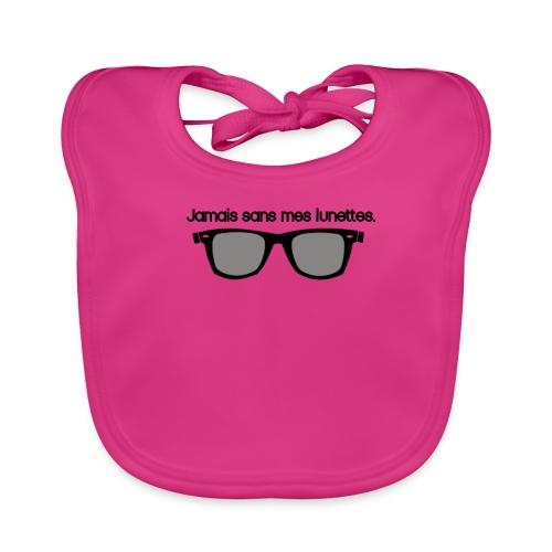 jamais sans mes lunettes - Bavoir bio Bébé