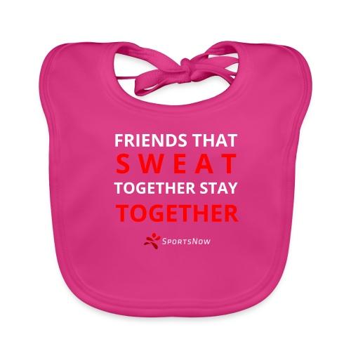 Friends that SWEAT together stay TOGETHER - Baby Bio-Lätzchen
