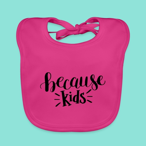 because kids - Bio-slabbetje voor baby's
