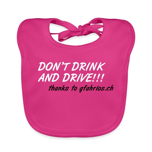 Don t drink and drive - Baby Bio-Lätzchen