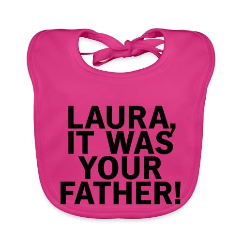Laura it was your father - Baby Bio-Lätzchen