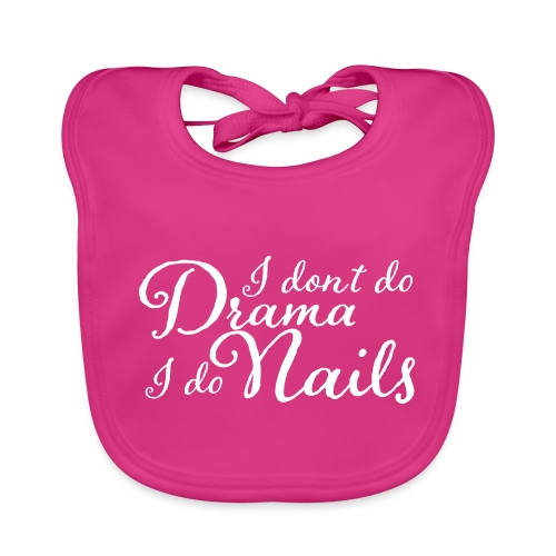 I don't Do Drama I Do Nails - Bio-slabbetje voor baby's