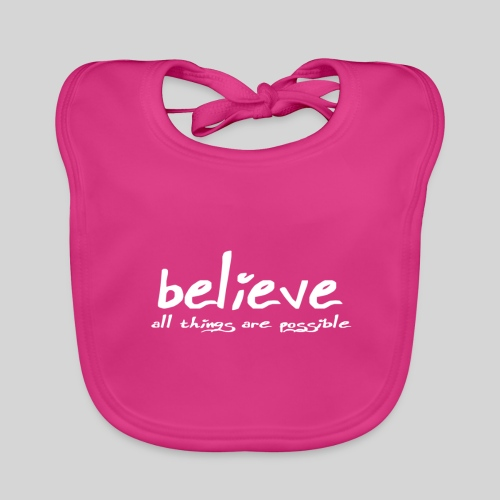Believe all tings are possible Handwriting - Baby Bio-Lätzchen