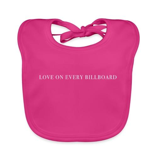 LOVE ON EVERY BILLBOARD - Organic Baby Bibs