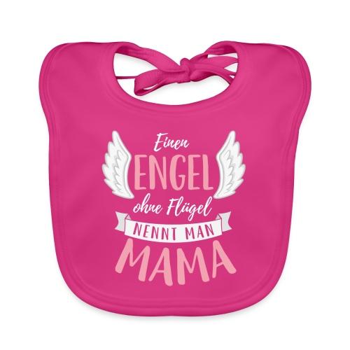 Einen Engel ohne Flügel nennt man Mama - Baby Bio-Lätzchen