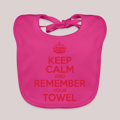 Keep Calm and Remember your Towel | nerd | hipster - Baby Bio-Lätzchen