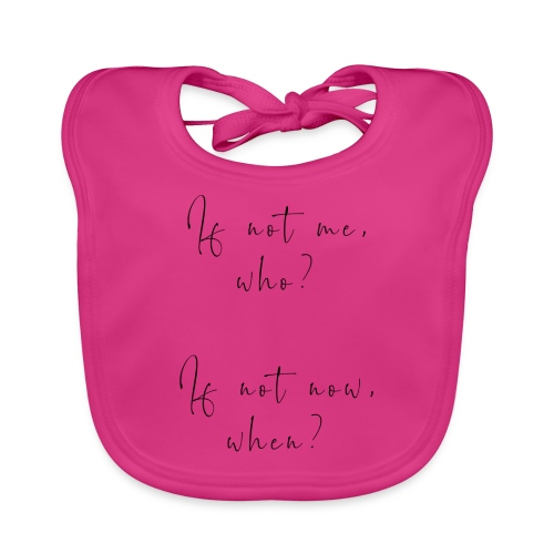 If not me, who? If not now, when? - Bavaglino ecologico per neonato