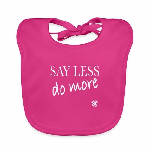 Say less, DO more!!! - Bavaglino ecologico per neonato