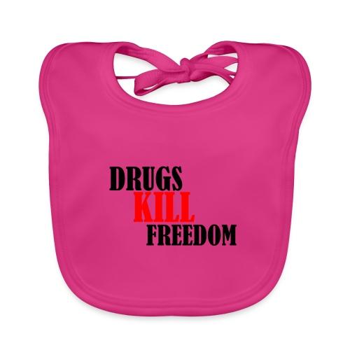 Drugs KILL FREEDOM! - Ekologiczny śliniaczek