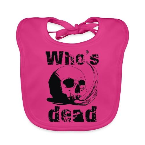 Who's dead - Black - Bavaglino ecologico per neonato