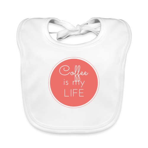 Coffee is my life - Babero ecológico bebé
