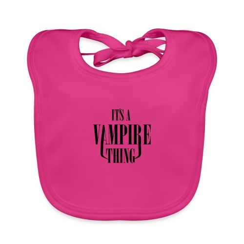 Its a Vampire Thing Bag - Baby Organic Bib