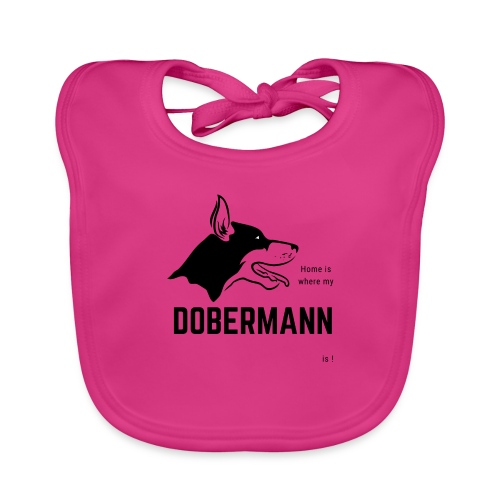 Home is where my Dobermann is ! - Baby Bio-Lätzchen
