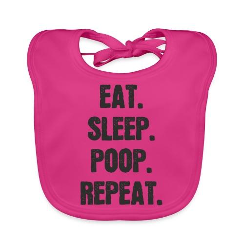 Eat Sleep Poop Repeat Baby - Baby Bio-Lätzchen