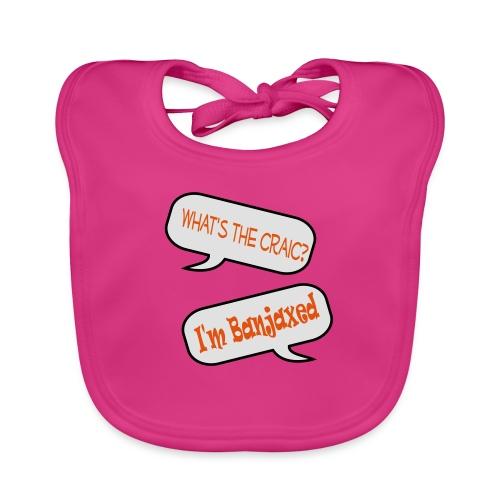 craic banjaxed - Baby Organic Bib