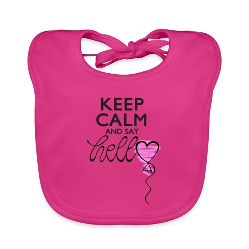 Keep calm and say hello - Baby Bio-Lätzchen