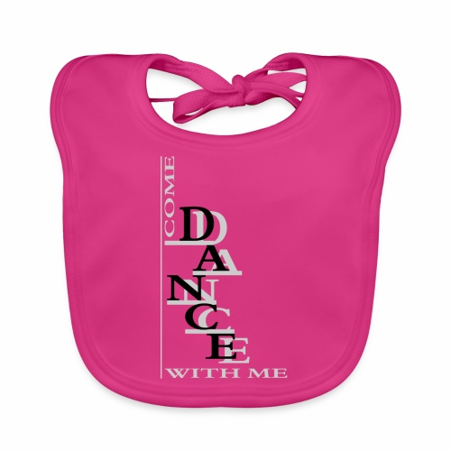 Come Dance With Me - Baby Organic Bib