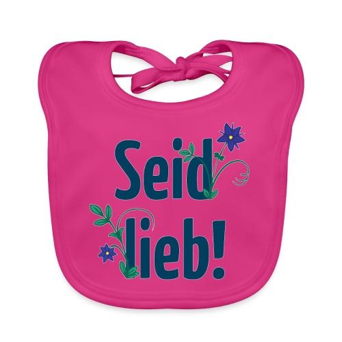 Seid lieb! - Baby Bio-Lätzchen