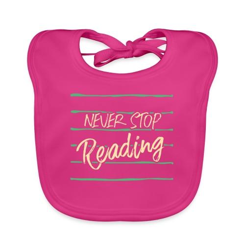 0209 Niemals aufhören mit dem Lesen, Buchliebhaber - Baby Organic Bib