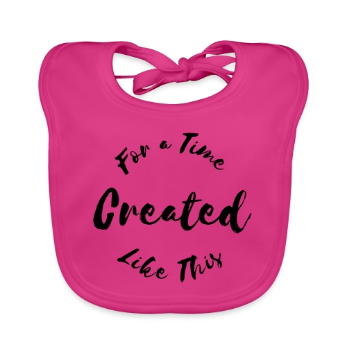 Created For a Time Like This - Ekologisk babyhaklapp