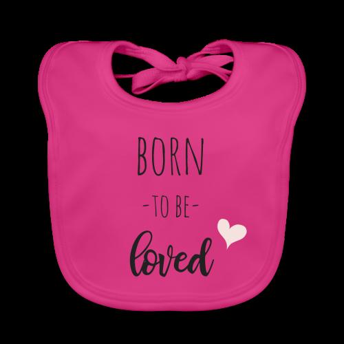 Born to be loved - Baby Bio-Lätzchen