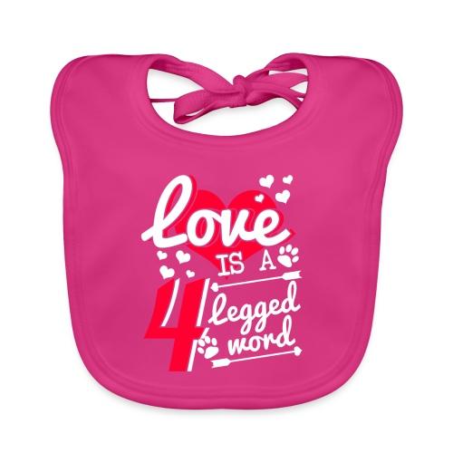 Love is a 4 legged word - Baby Bio-Lätzchen